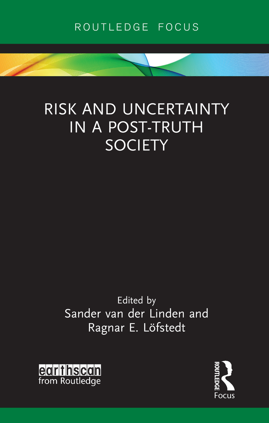 Risk and Uncertainty in a Post-Truth Society: 1st Edition (Hardback) book cover