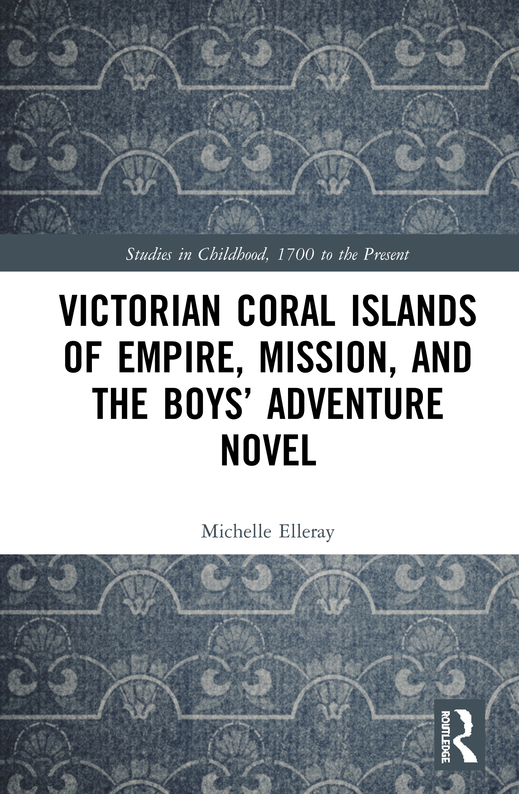 Victorian Coral Islands of Empire, Mission, and the Boys' Adventure Novel: 1st Edition (Hardback) book cover