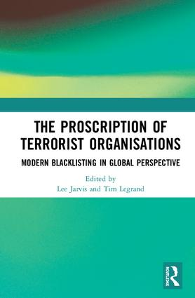 The Proscription of Terrorist Organisations: Modern Blacklisting in Global Perspective book cover