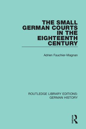 The Small German Courts in the Eighteenth Century book cover