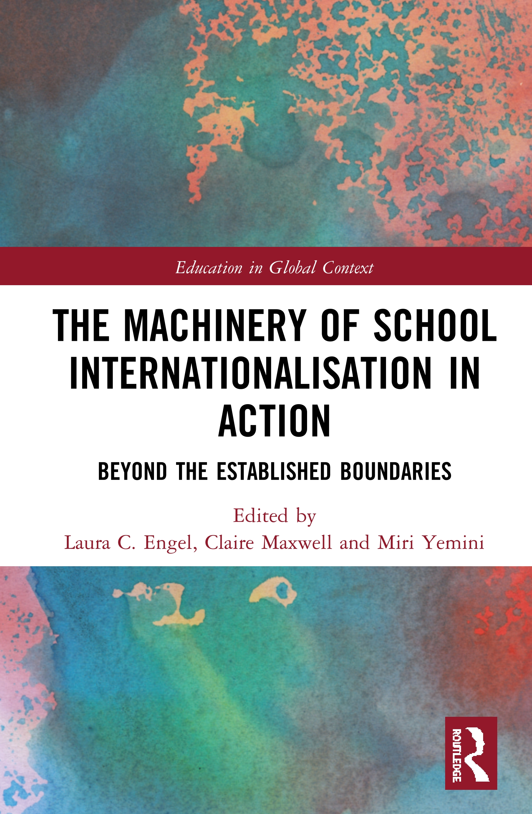 The Machinery of School Internationalisation in Action: Beyond the Established Boundaries, 1st Edition (Hardback) book cover