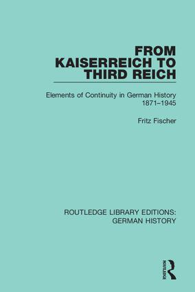 From Kaiserreich to Third Reich: Elements of Continuity in German History 1871-1945 book cover