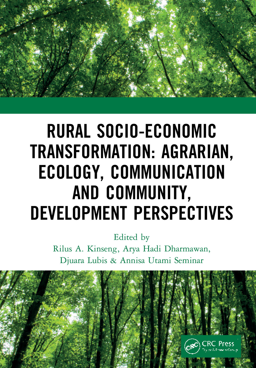 Rural Socio-Economic Transformation: Agrarian, Ecology, Communication and Community, Development Perspectives: Proceedings of the International Confernece on Rural Socio-Economic Transformation: Agrarian, Ecology, Communication and Community Development Perspectives (RUSET 2018), November 14-15, 2018, Bogor, West Java, Indonesia, 1st Edition (Hardback) book cover