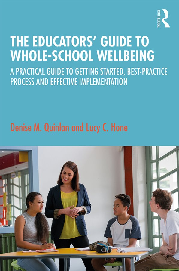 The Educators' Guide to Whole-school Wellbeing: A Practical Guide to Getting Started, Best-practice Process and Effective Implementation, 1st Edition (Paperback) book cover