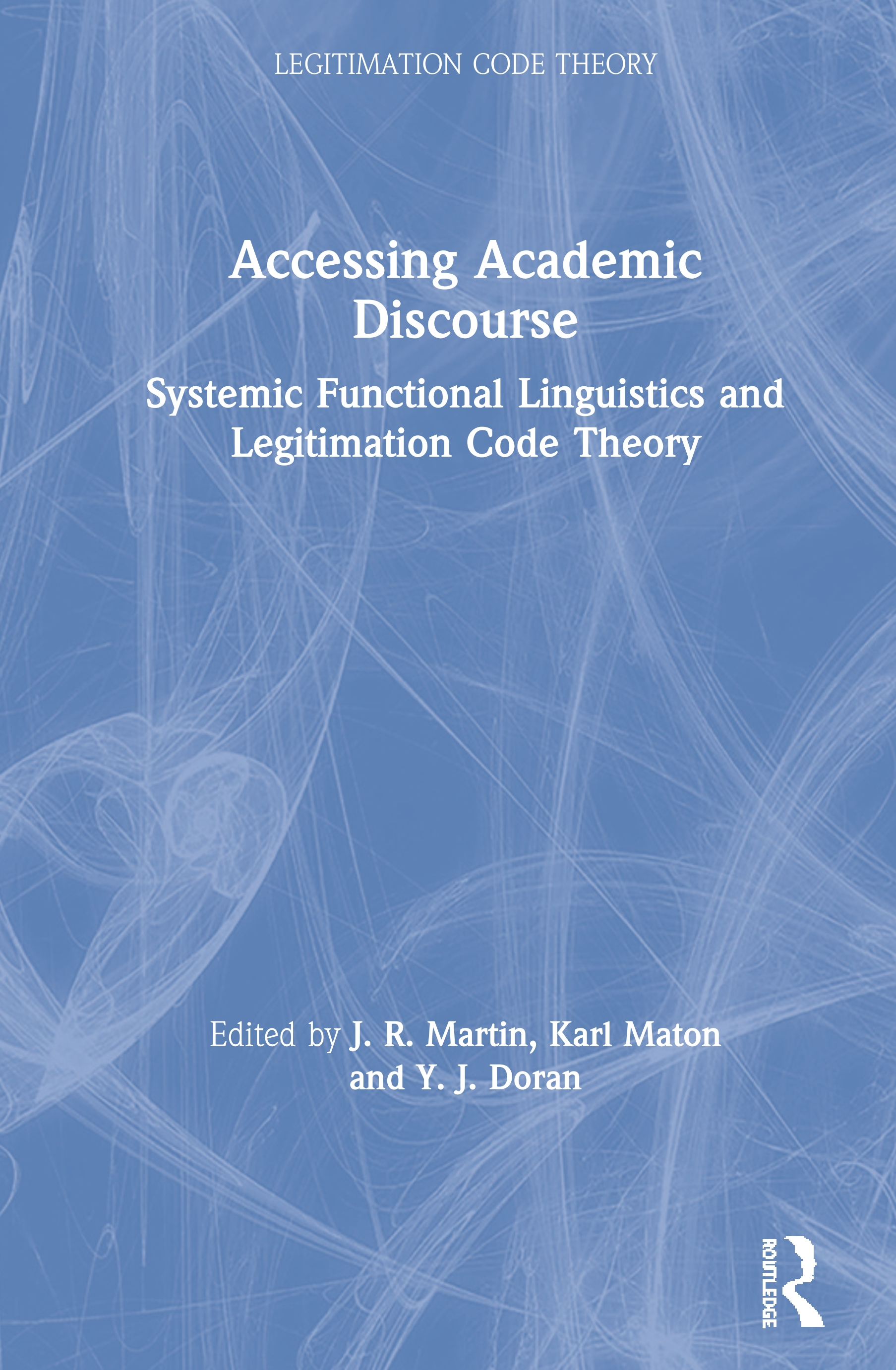 Accessing Academic Discourse: Systemic Functional Linguistics and Legitimation Code Theory book cover
