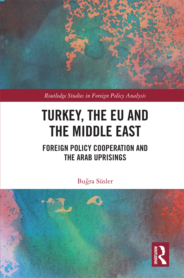 Turkey, the EU and the Middle East: Foreign Policy Cooperation and the Arab Uprisings, 1st Edition (Hardback) book cover