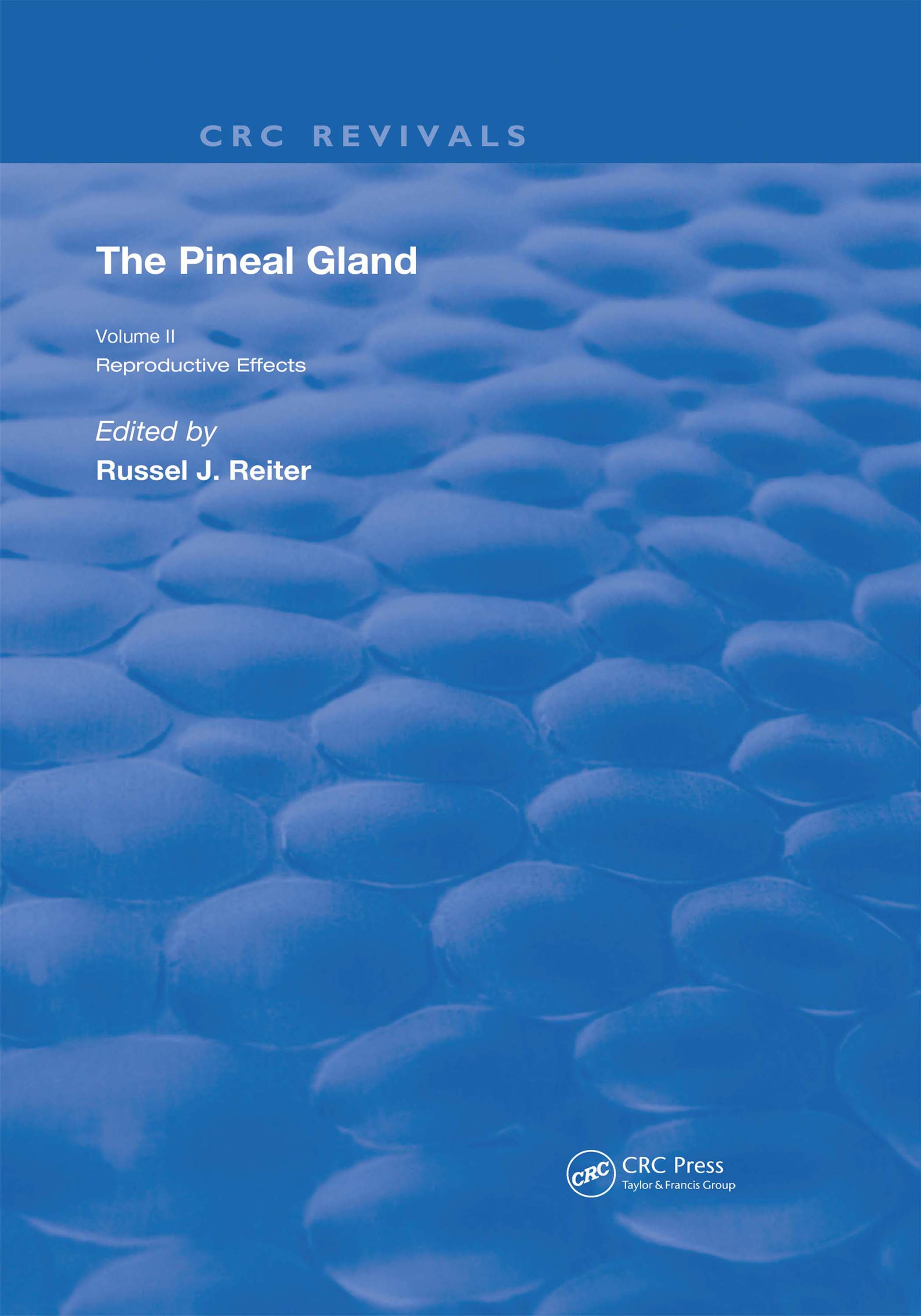 The Pineal Gland: Volume 2 Reproductive Effects, 1st Edition (Hardback) book cover