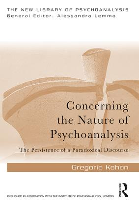 Concerning the Nature of Psychoanalysis: The Persistence of a Paradoxical Discourse book cover