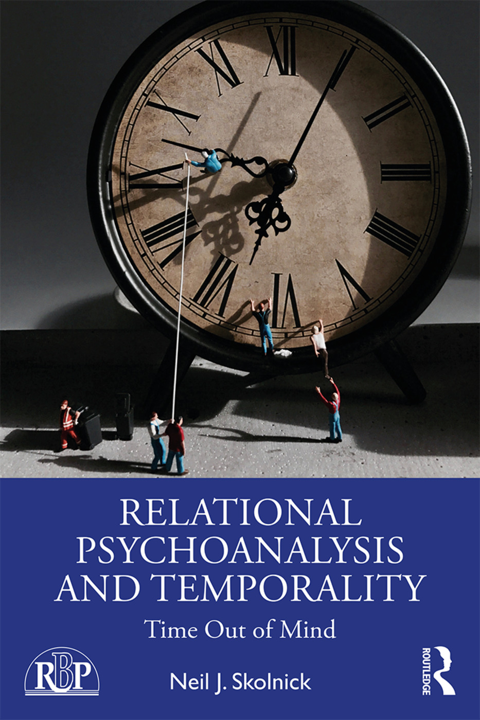 Relational Psychoanalysis and Temporality: Time Out of Mind book cover
