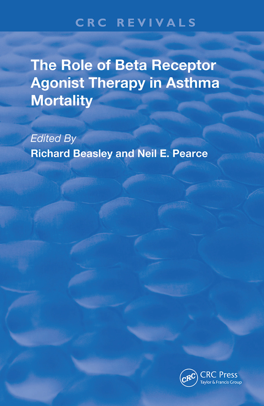 The Role of Beta Receptor Agonist Therapy in Asthma Mortality: 1st Edition (Hardback) book cover