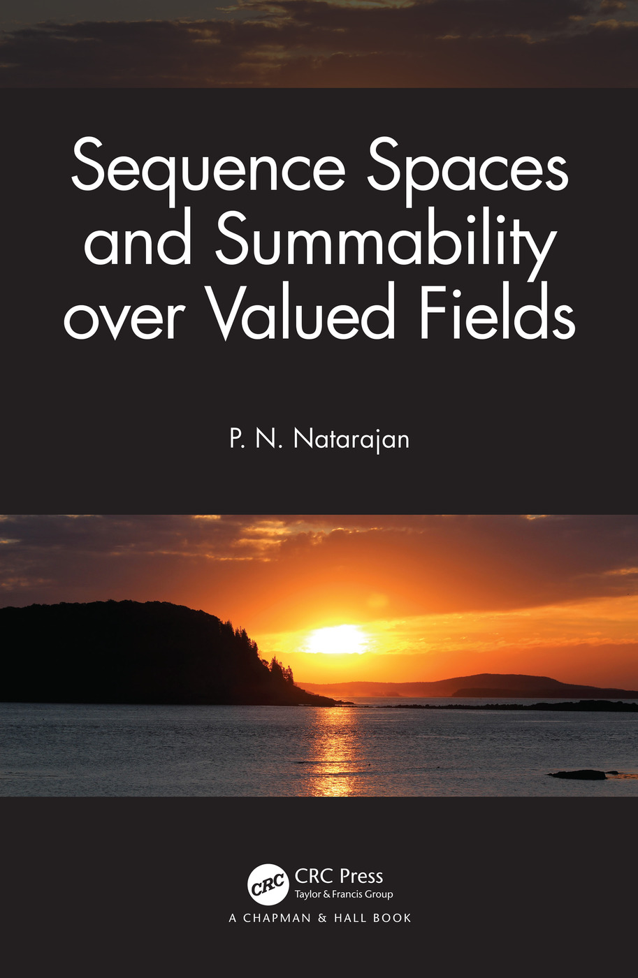 Sequence Spaces and Summability over Valued Fields: 1st Edition (Hardback) book cover