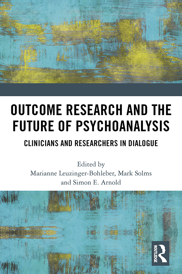 Outcome Research and the Future of Psychoanalysis: Clinicians and Researchers in Dialogue book cover