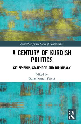 A Century of Kurdish Politics: Citizenship, Statehood and Diplomacy book cover