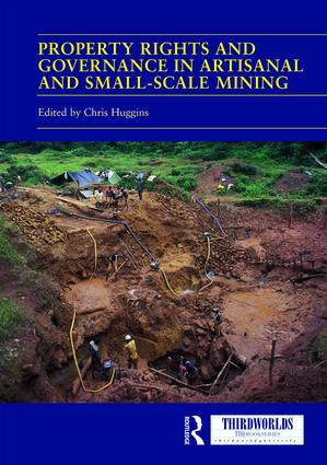 Property Rights and Governance in Artisanal and Small-Scale Mining: Critical Approaches book cover