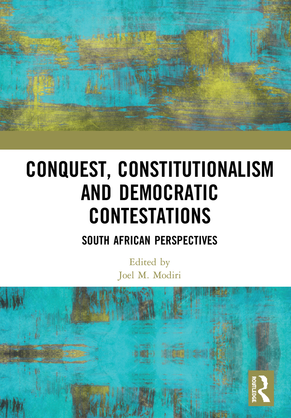 Conquest, Constitutionalism and Democratic Contestations: South African Perspectives book cover