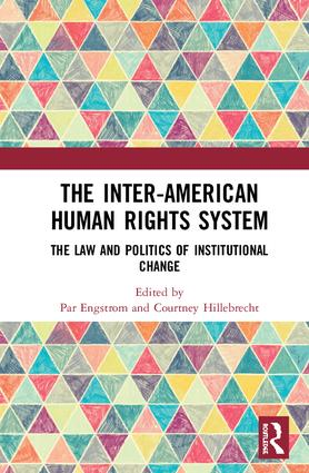 The Inter-American Human Rights System: The Law and Politics of Institutional Change, 1st Edition (Hardback) book cover