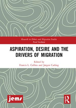 Aspiration, Desire and the Drivers of Migration: 1st Edition (Hardback) book cover
