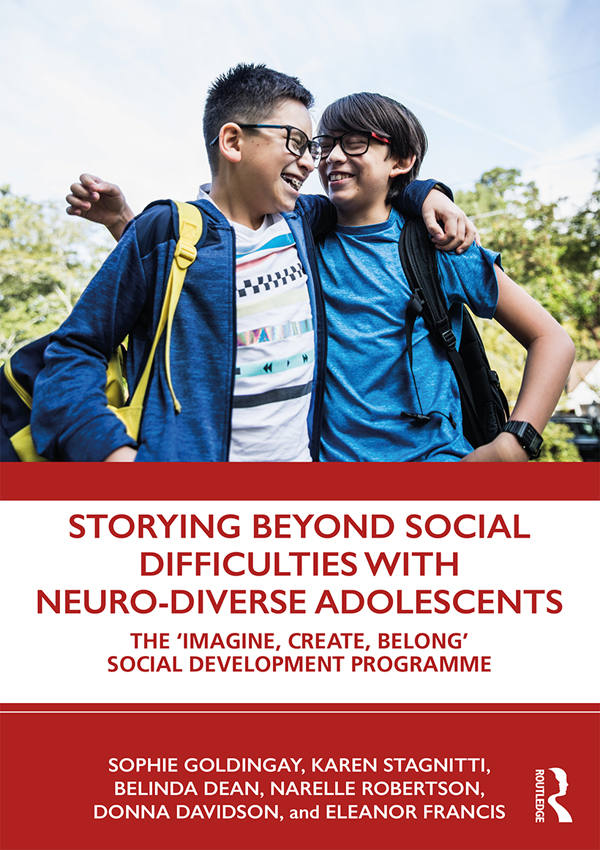 Storying Beyond Social Difficulties with Neuro-Diverse Adolescents: The 'Imagine, Create, Belong' Social Development Program, 1st Edition (Hardback) book cover