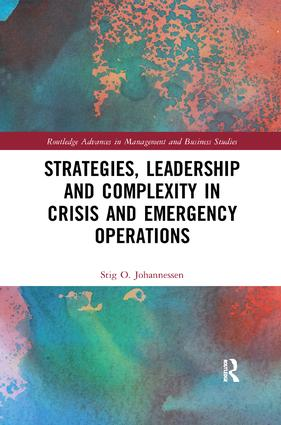 Strategies, Leadership and Complexity in Crisis and Emergency Operations: 1st Edition (Paperback) book cover