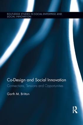 Co-design and Social Innovation: Connections, Tensions and Opportunities, 1st Edition (Paperback) book cover