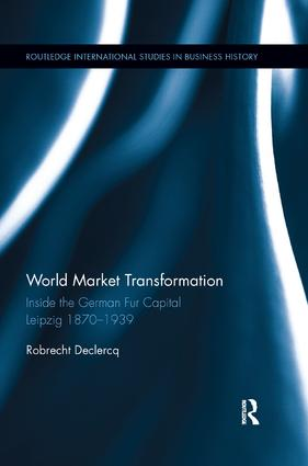 World Market Transformation: Inside the German Fur Capital Leipzig 1870 and 1939, 1st Edition (Paperback) book cover