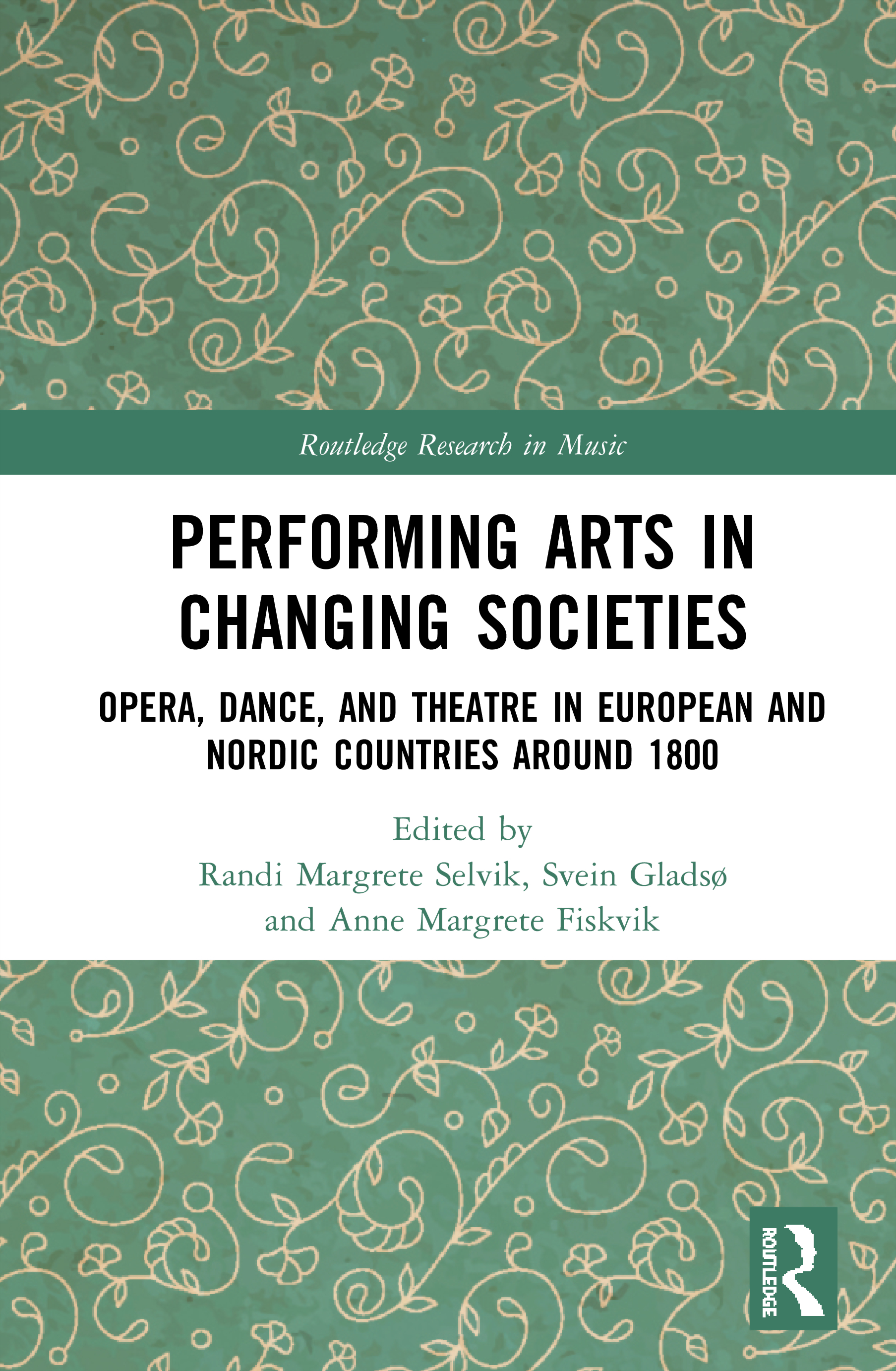 Performing Arts in Changing Societies: Opera, Dance, and Theatre in European and Nordic Countries around 1800, 1st Edition (Hardback) book cover