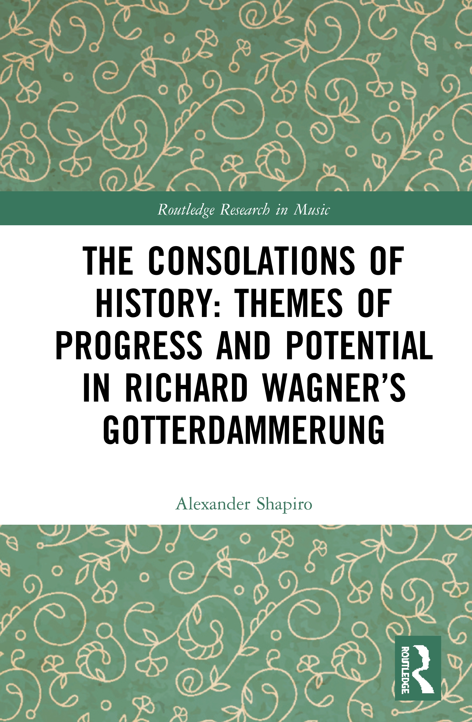 The Consolations of History in Richard Wagner's Götterdämmerung book cover