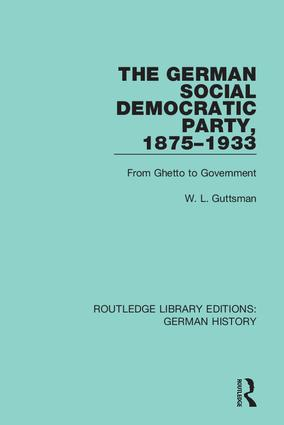 The German Social Democratic Party, 1875-1933: From Ghetto to Government book cover