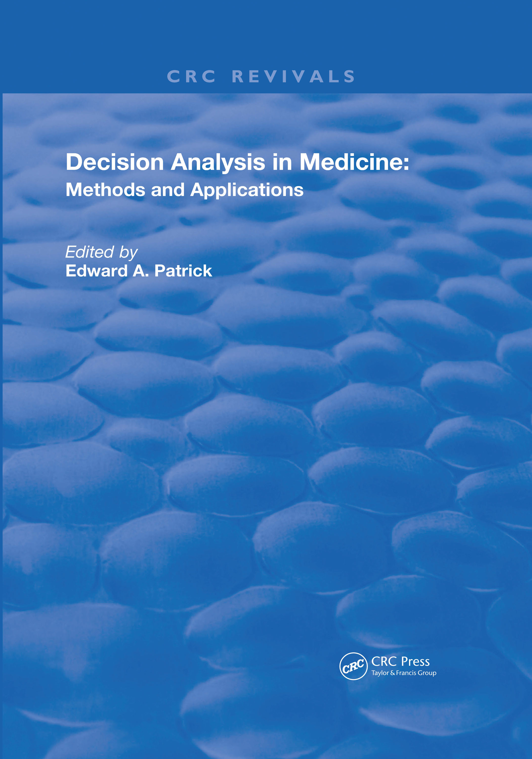 Decision Analysis in Medicine: Methods and Applications, 1st Edition (Hardback) book cover