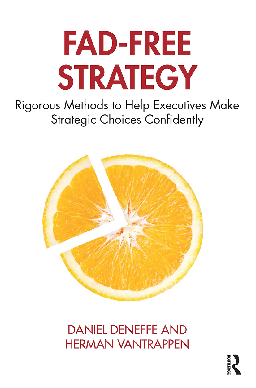 Fad-Free Strategy: Rigorous Methods to Help Executives Make Strategic Choices Confidently book cover
