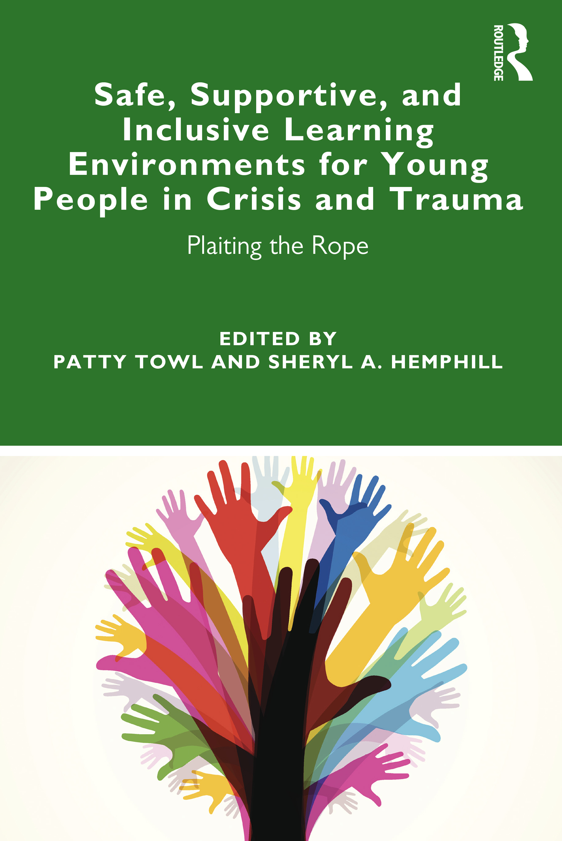 Safe, Supportive, and Inclusive Learning Environments for Young People in Crisis and Trauma: Plaiting the Rope book cover