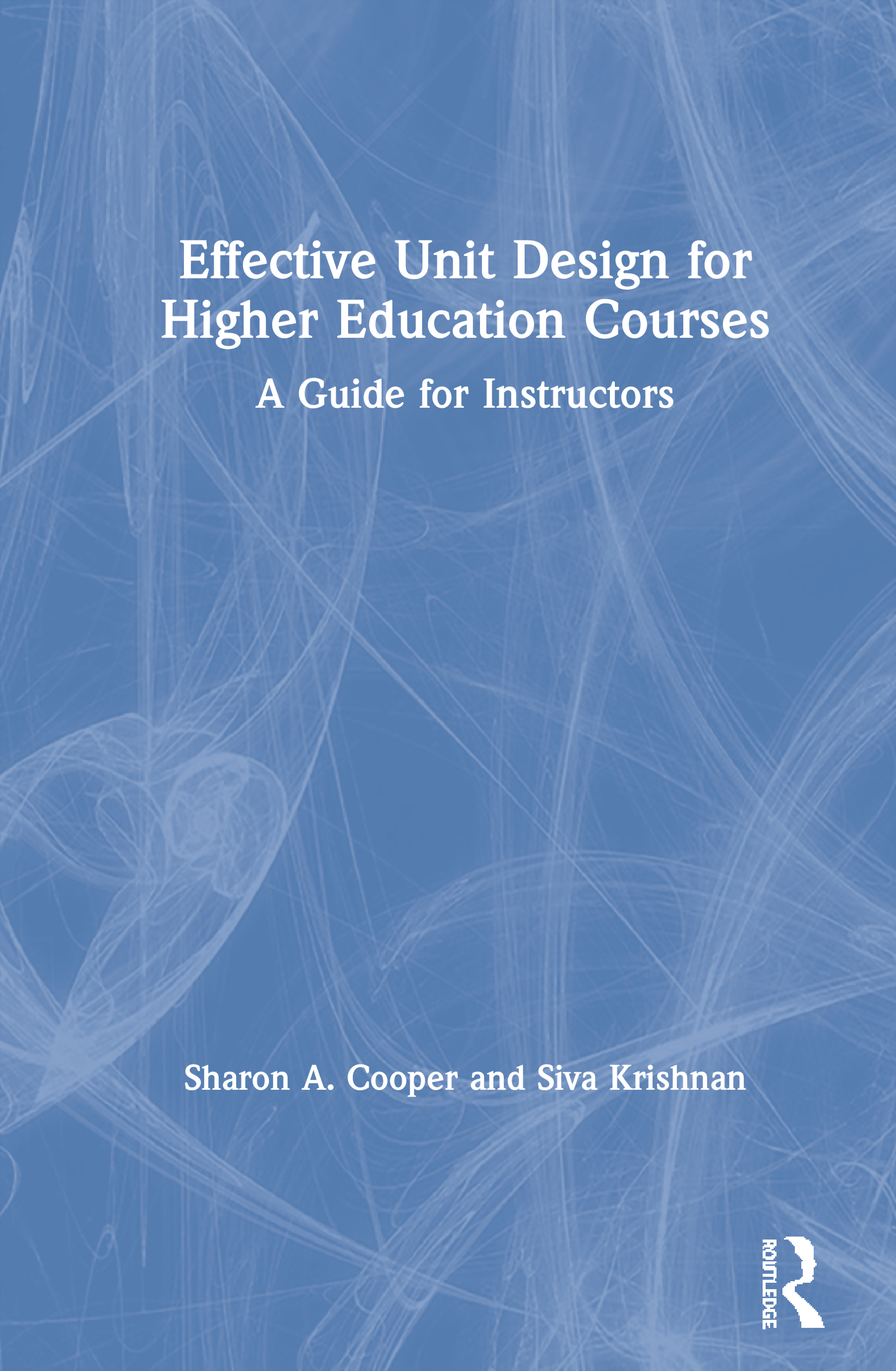Effective Unit Design for Higher Education Courses: A Guide for Instructors book cover