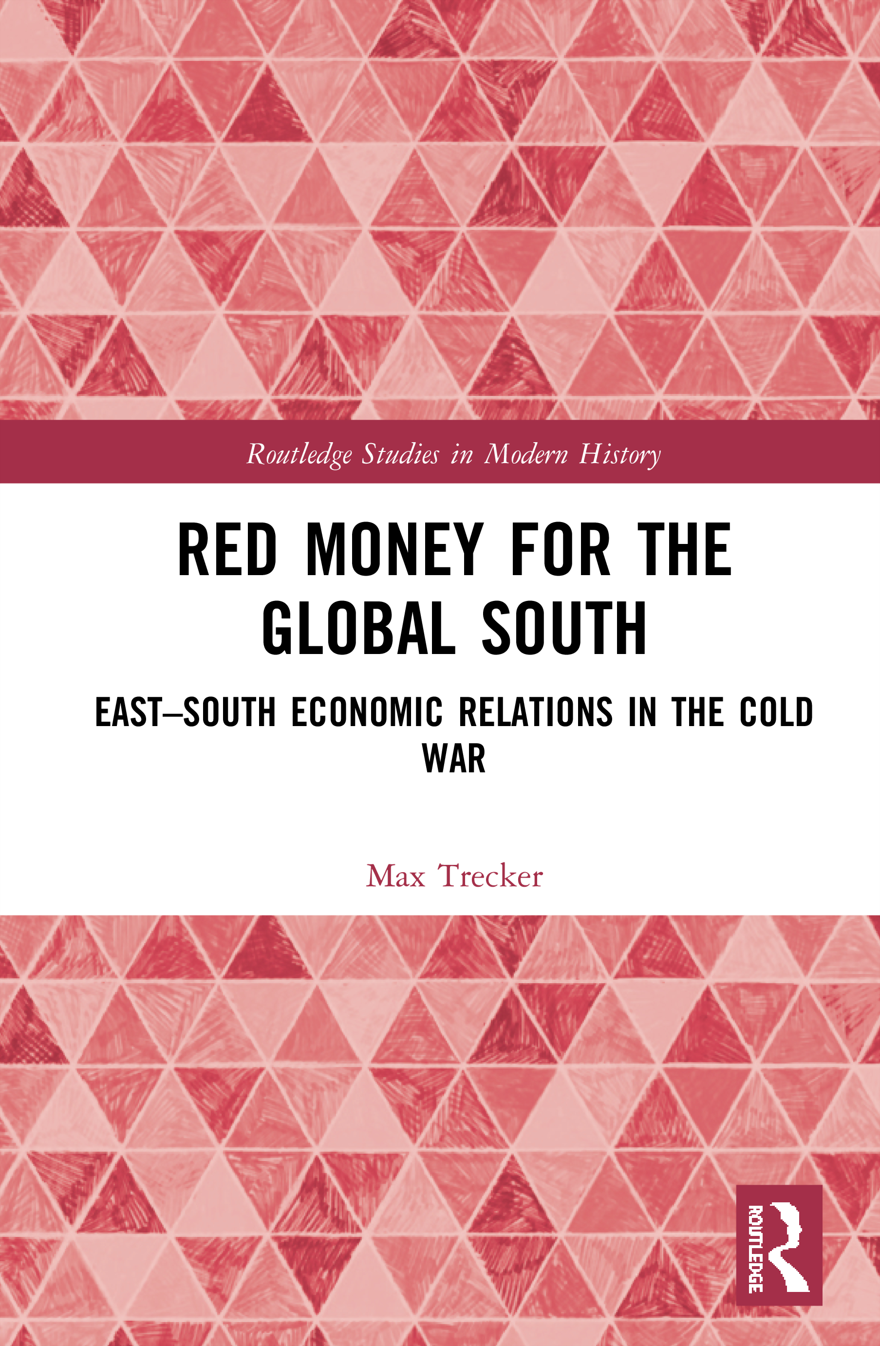 Red Money for the Global South: East-South Economic Relations in the Cold War book cover