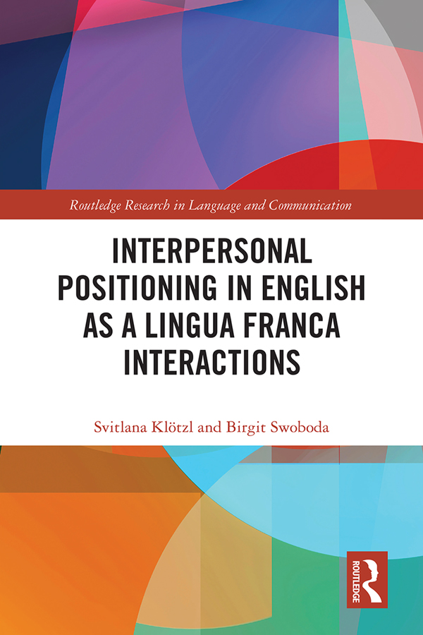 Interpersonal Positioning in English as a Lingua Franca Interactions book cover