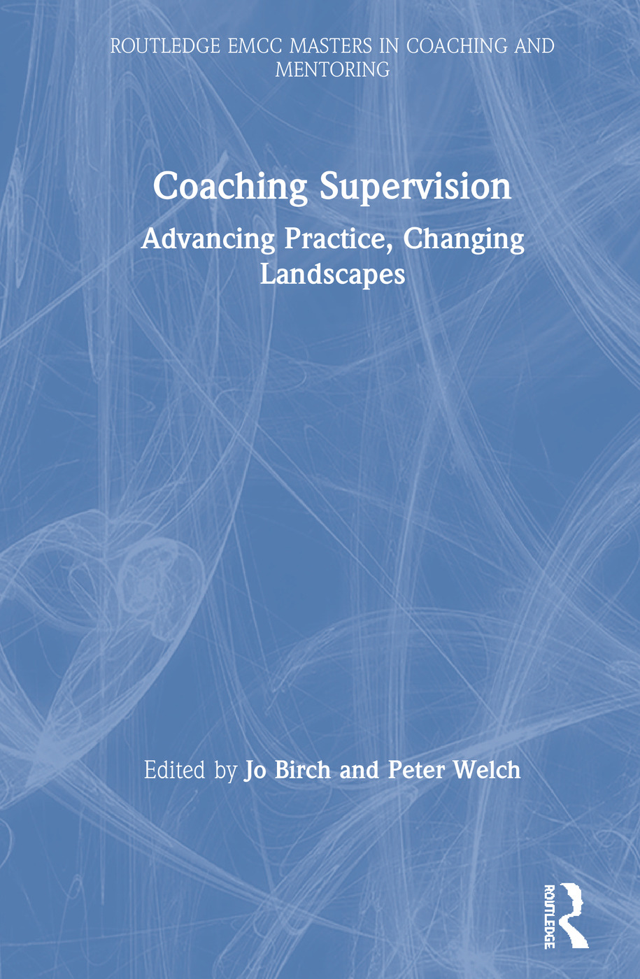 Coaching Supervision: Advancing Practice, Changing Landscapes, 1st Edition (Hardback) book cover