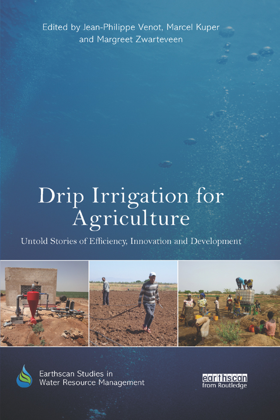 Drip Irrigation for Agriculture: Untold Stories of Efficiency, Innovation and Development book cover