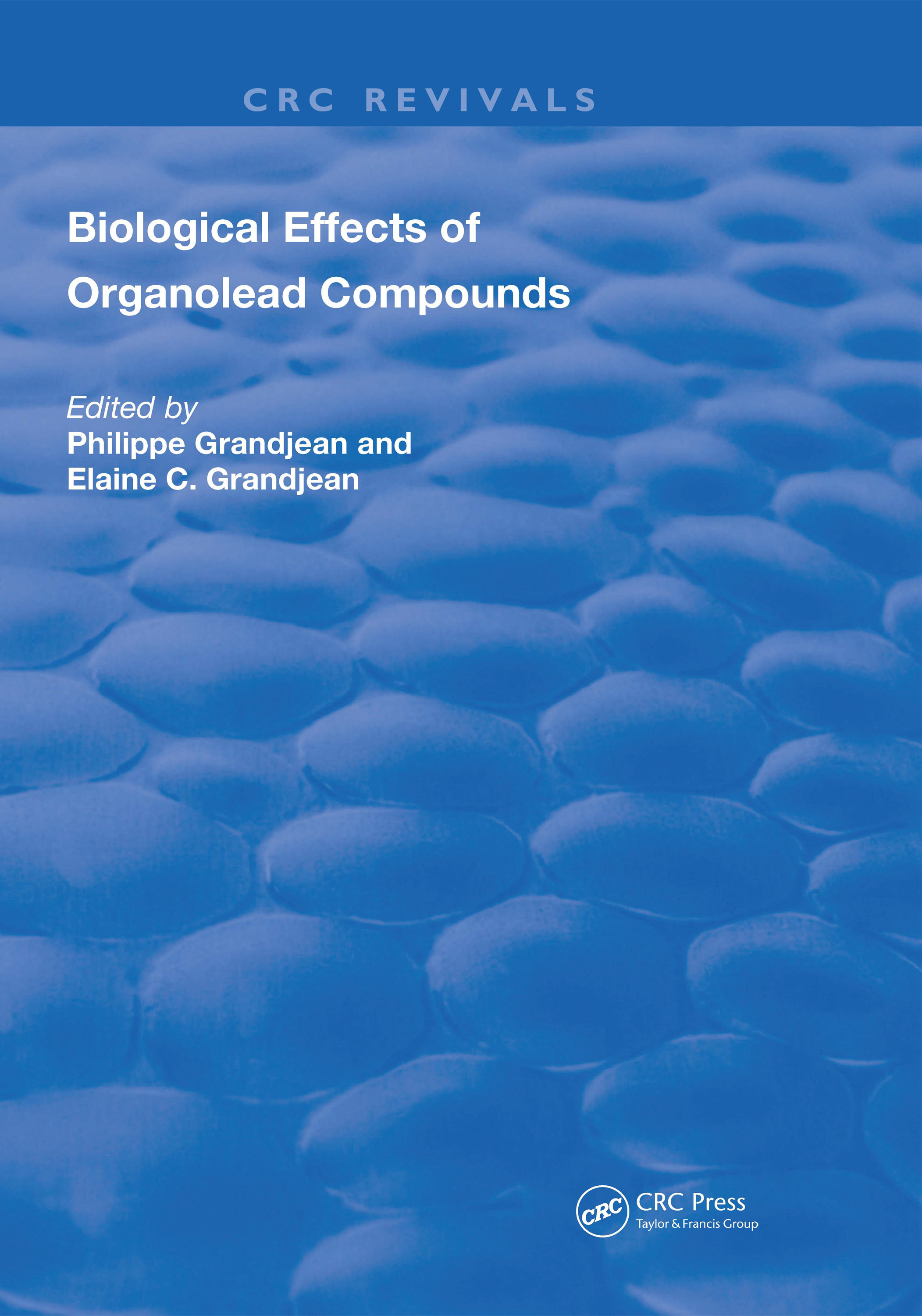 Biological Effects of Organolead Compounds: 1st Edition (Hardback) book cover