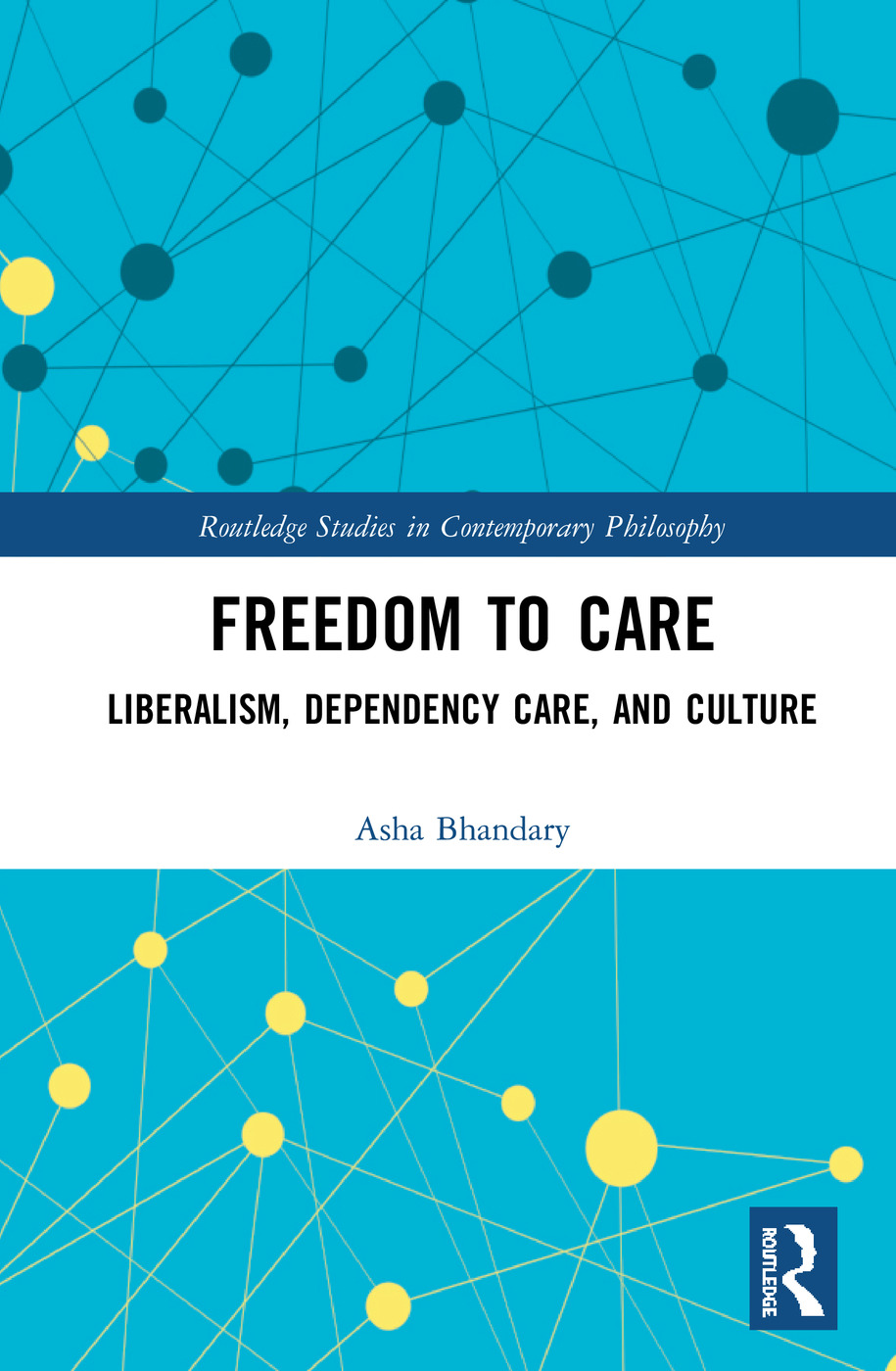 Freedom to Care: Liberalism, Dependency Care, and Culture book cover
