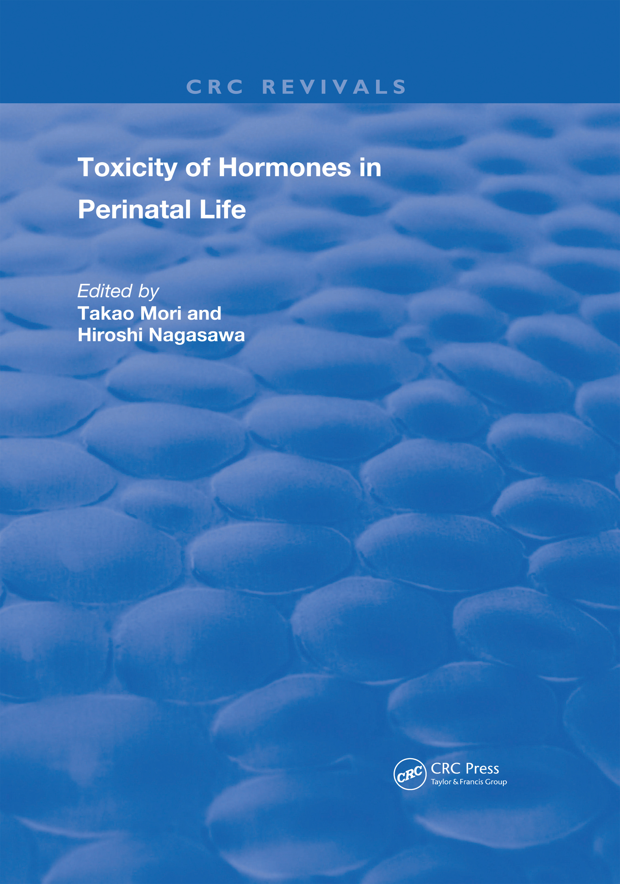 Toxicity Of Hormones In Perinatal Life: 1st Edition (Hardback) book cover