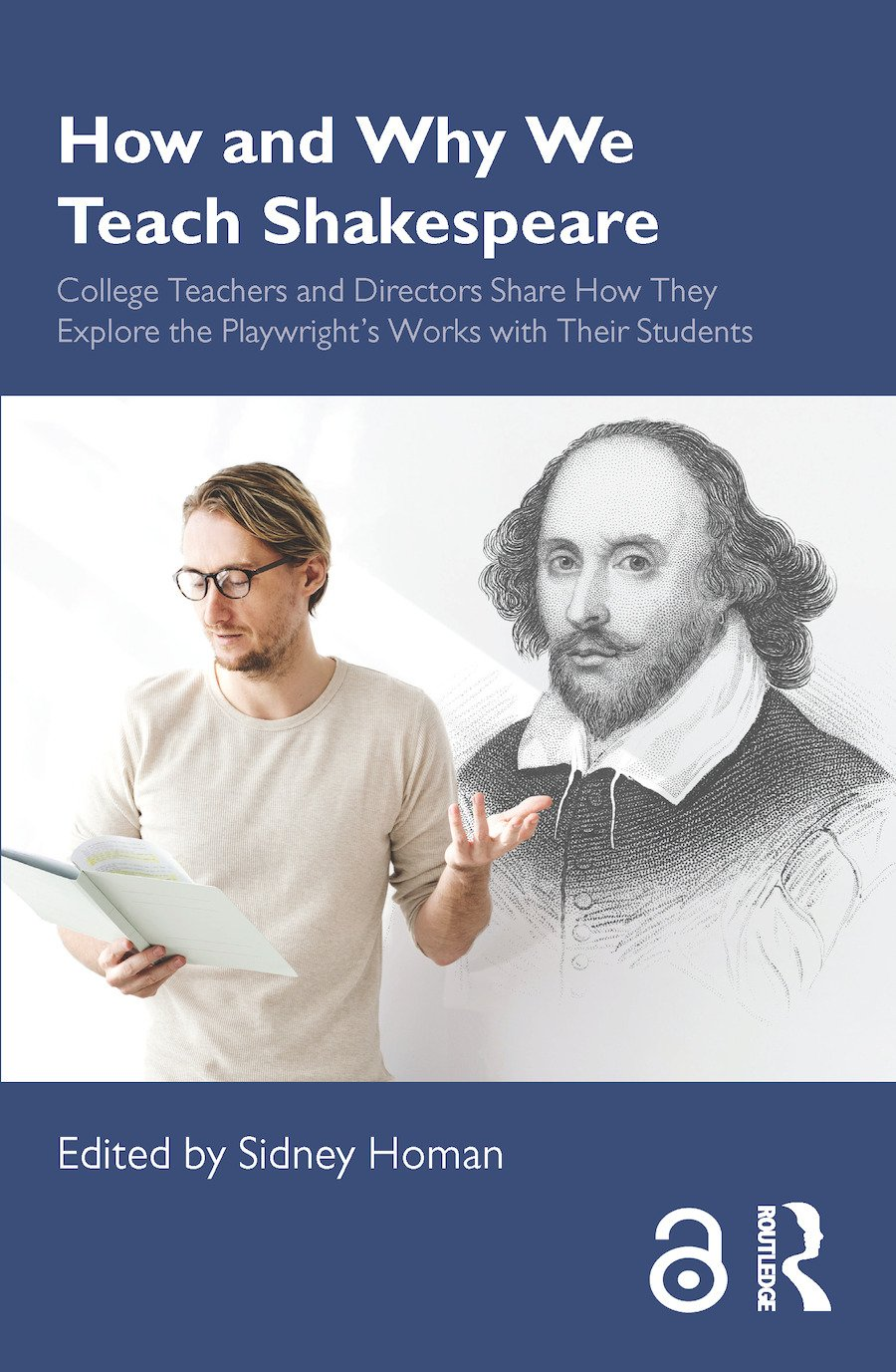 How and Why We Teach Shakespeare: College Teachers and Directors Share How They Explore the Playwright's Works with Their Students book cover