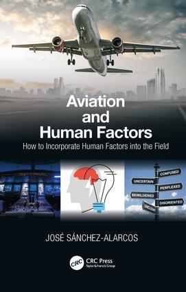 Aviation and Human Factors: How to Incorporate Human Factors into the Field book cover