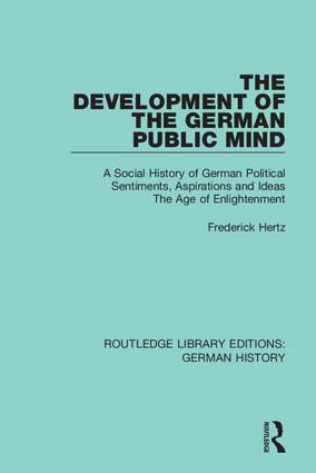 The Development of the German Public Mind: Volume 2 A Social History of German Political Sentiments, Aspirations and Ideas The Age of Enlightenment book cover