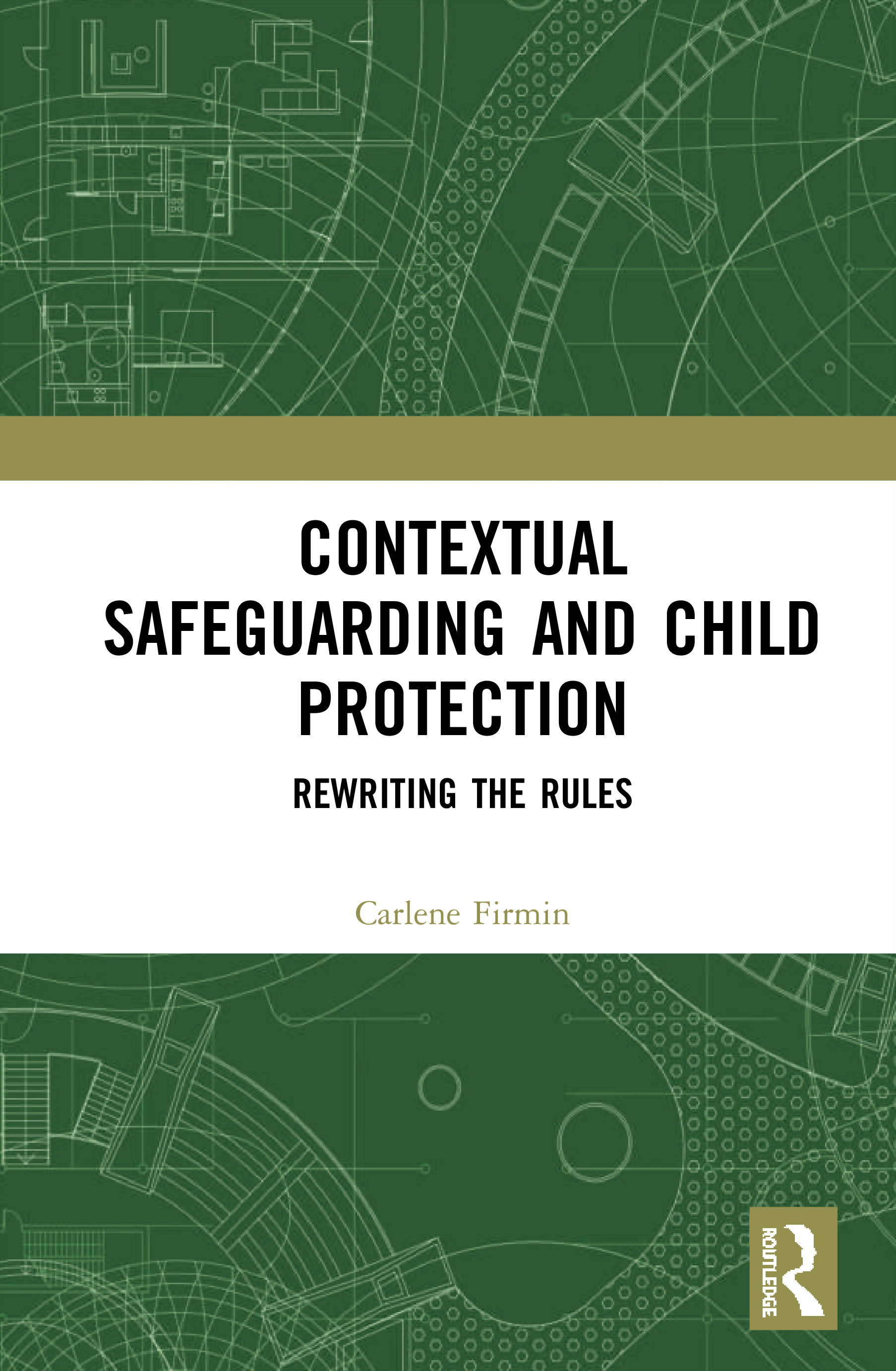 Contextual Safeguarding and Child Protection: Rewriting the Rules, 1st Edition (Hardback) book cover
