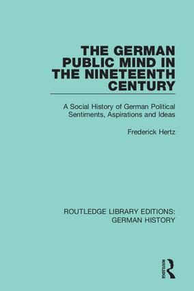 The German Public Mind in the Nineteenth Century: Volume 3 A Social History of German Political Sentiments, Aspirations and Ideas book cover