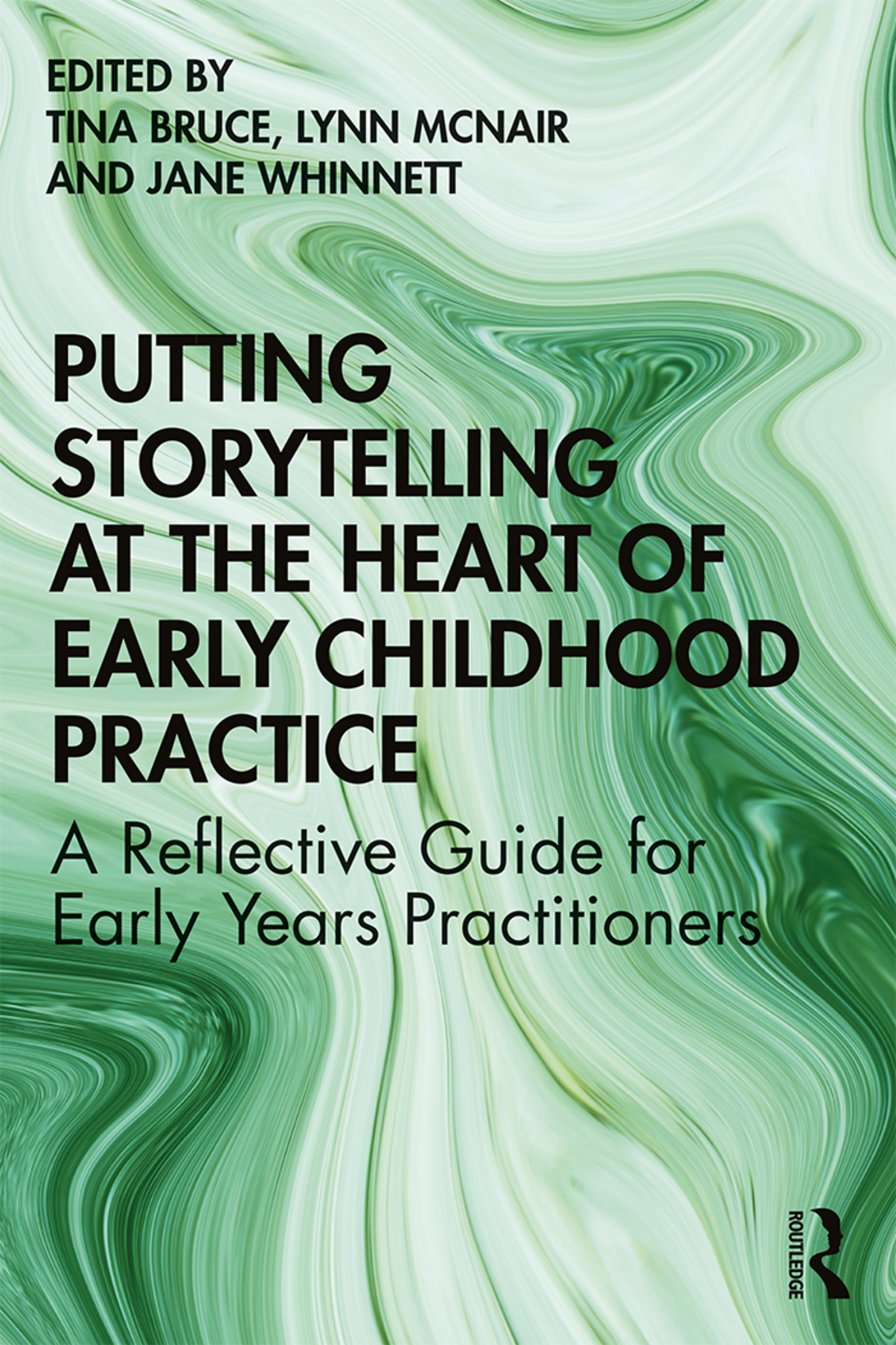 Putting Storytelling at the Heart of Early Childhood Practice: A Reflective Guide for Early Years Practitioners book cover