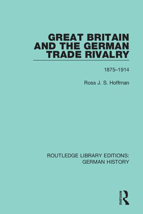 Great Britain and the German Trade Rivalry: 1875-1914 book cover