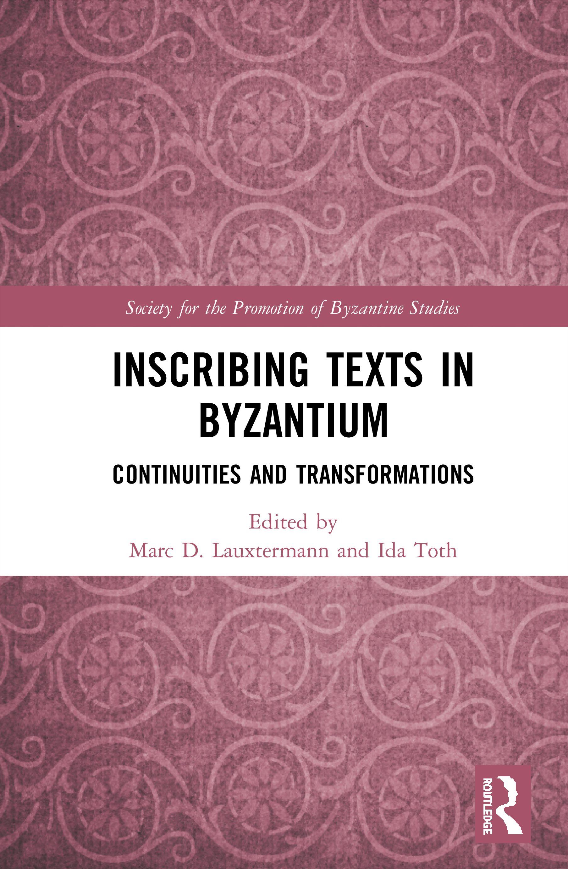 Inscribing Texts in Byzantium: Continuities and Transformations, 1st Edition (Hardback) book cover