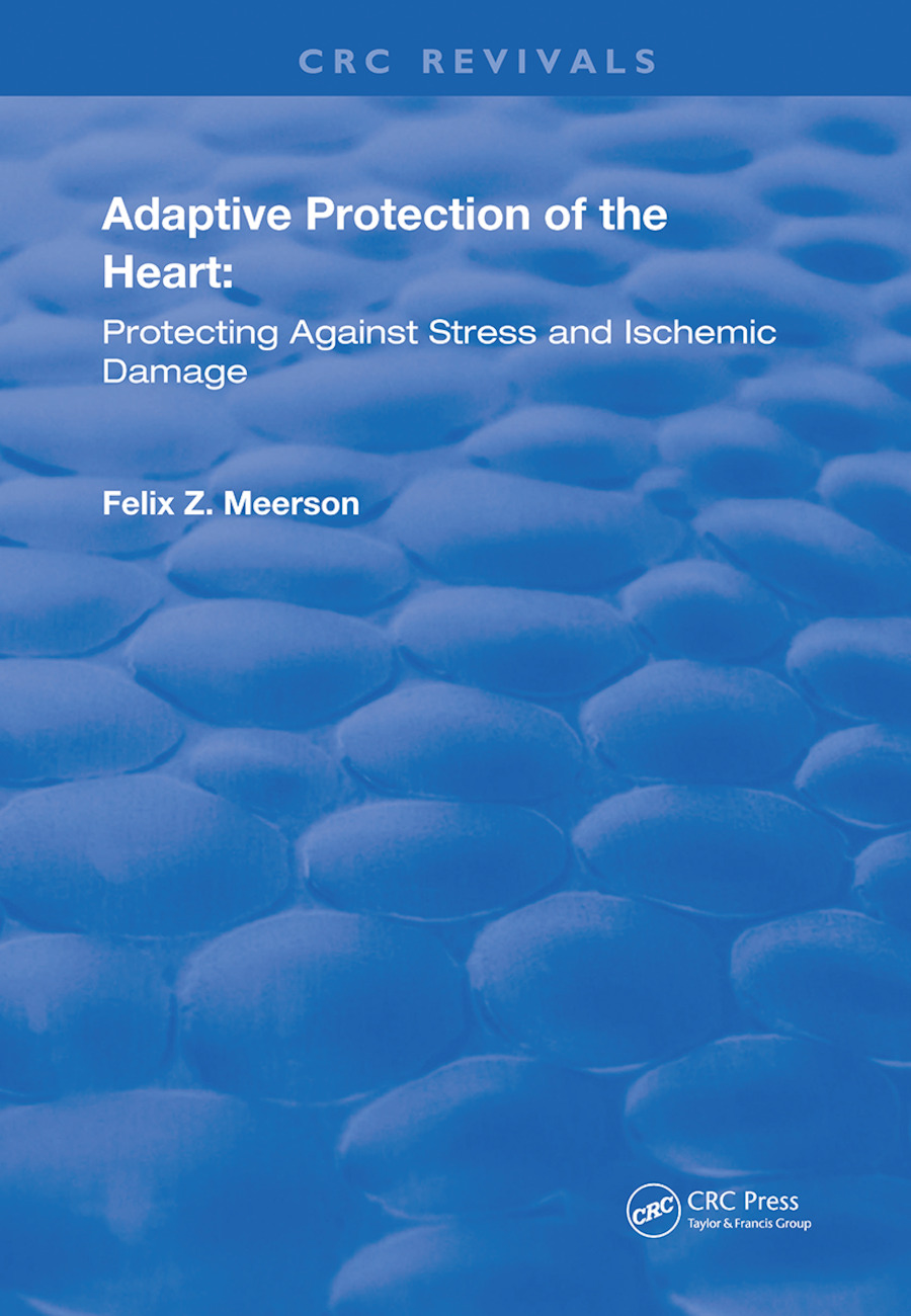 Adaptive Protection of the Heart: Protecting Against Stress and Ischemic Damage book cover