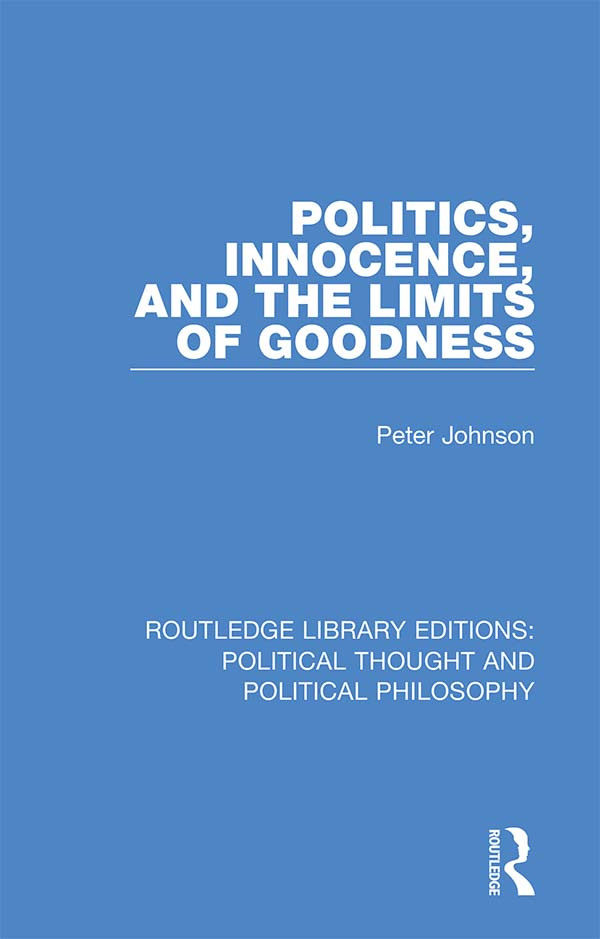 Politics, Innocence, and the Limits of Goodness book cover