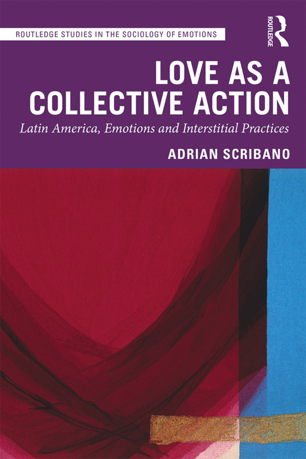 Love as a Collective Action: Latin America, Emotions and Interstitial Practices book cover